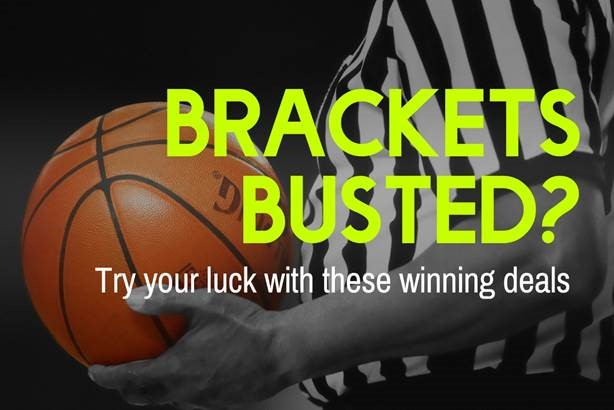 Brackets Busted? Try you luck with these winning deals
